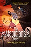 The Magician's Tower: A Sequel to The Wizard of Dark Street (Oona Crate Mystery)
