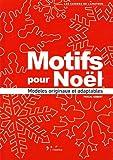 echange, troc Pascal Gobert - Motifs pour Noël : Modèles originaux et adaptables
