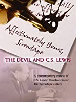 Affectionately Yours, Screwtape: The Devil and C.S. Lewis(DO NOT USE)