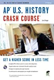 img - for AP U.S. History Crash Course (REA: The Test Prep AP Teachers Recommend) [Paperback] [2010] Second Ed. Larry Krieger, Advanced Placement, US History Study Guides book / textbook / text book