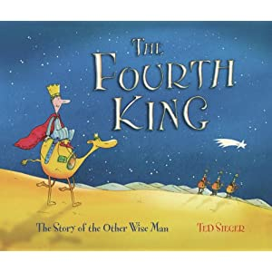 The Fourth King: The Story of the Other Wise Man