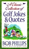 A Classic Collection of Golf Jokes & Quotes (0736906940) by Phillips, Bob
