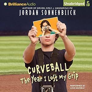 Curveball: The Year I Lost My Grip | [Jordan Sonnenblick]