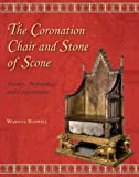 The Coronation Chair and Stone of Scone: History, Archaeology and Conservation (Westminster Abbey Occasional Papers)