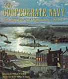 img - for The Confederate Navy: The Ships, Men, and Organization, 1861-65 book / textbook / text book