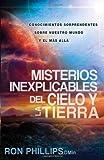 Misterios Inexplicables del Cielo y la Tierra: Claves biblicas de nuestro mundo y del mas alla (Spanish Edition) (1621364208) by Phillips, Ron