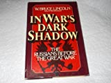 img - for In Wars Dark Shadow The Russians before the Great War [Hardcover] book / textbook / text book