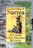 Les Chroniques De Narnia: The Last Battle Tome 7 (French Edition)
