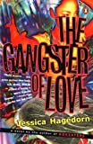 The Gangster of Love [Paperback] [1997] Jessica Hagedorn
