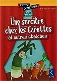 echange, troc Brigitte Saussard - Une sorcière chez les Carottes : Et autres sketches