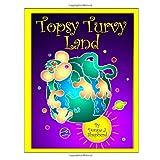 Topsy Turvy Land ~ Donna J. Shepherd