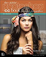 The Adobe Photoshop CC Book for Digital Photographers (2014 release) (Voices That Matter)