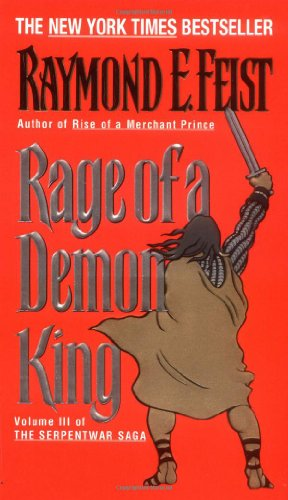 Rage of a Demon King: Book Three of the Serpentwar Saga (Serpentwar Saga, Vol 3)