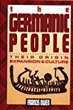 The Germanic People: Their Origin, Expansion, and Culture