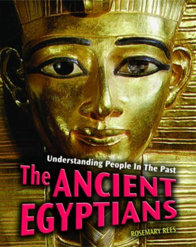 Understanding People in the Past: The Ancient Egyptians 2nd Edition HB