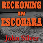 Reckoning in Escobara | John Silver
