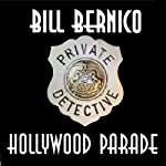 Hollywood Parade: Cooper Collection 119 (       UNABRIDGED) by Bill Bernico Narrated by Ralph Morocco