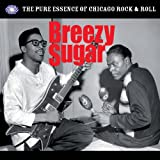 Breezy Sugar: The Pure Essence Of Chicago Rock & Roll