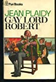Gay Lord Robert (Tudor / Jean Plaidy) Jean Plaidy