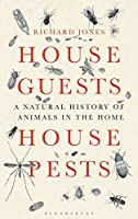 House Guests, House Pests: A Natural History of Animals in the Home