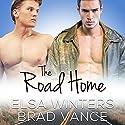 The Road Home: A New Adult Gay Love Story Hörbuch von Elsa Winters, Brad Vance Gesprochen von: Brad Vance