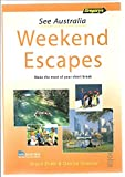 img - for See Australia Weekend Escapes book / textbook / text book