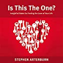 Is This The One?: Insightful Dates for Finding the Love of Your Life (       UNABRIDGED) by Stephen Arterburn Narrated by Adam Black