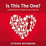 Is This The One?: Insightful Dates for Finding the Love of Your Life | Stephen Arterburn