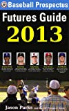 Baseball Prospectus Futures Guide 2013