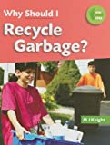 Why Should I Recycle Garbage? (One Small Step)