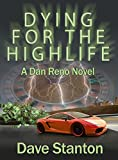 Dying for the Highlife: A Dan Reno Novel