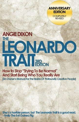 """The Leonardo Trait, 3Rd Edition: How To Stop Trying To Be """"Normal"""" And Start Being Who You Really Are"""