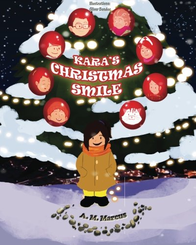 Children's Book: Kara's Christmas Smile: (Christmas Children's Picture Book On How To Raise A Kind And Caring Child) (Ages 3-8) (Inspiring Children Books Collection)