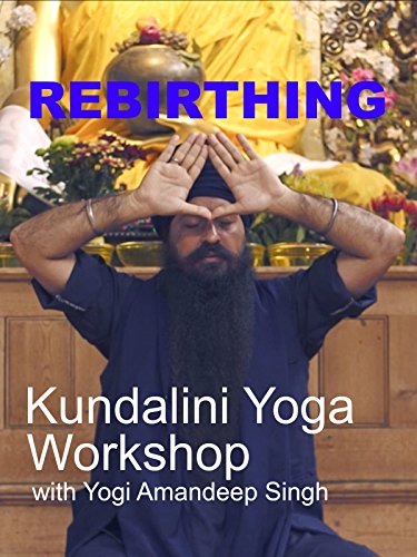 Rebirthing: Kundalini Yoga Workshop with Yogi Amandeep Singh
