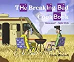 The Breaking Bad Cookbook