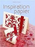 echange, troc Labeena Ishaque - Inspiration papier : Des créations originales autour du papier