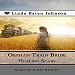 Orphan Train Bride Healing Scars | Linda Baten Johnson