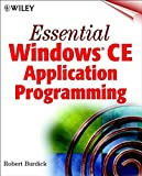 img - for Essential Windows(r) CE Application Programming by Robert Burdick (1999-03-11) book / textbook / text book