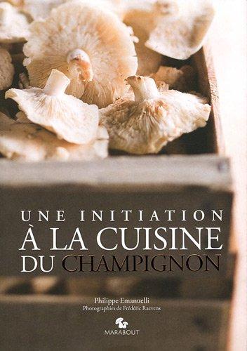 Une initiation à la cuisine du champignon