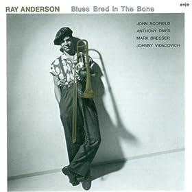 Ray Anderson - 癮 - 时光忽快忽慢,我们边笑边哭!
