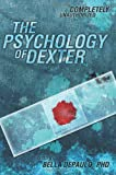 The Psychology of Dexter (Psychology of Popular Culture)