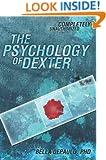 The Psychology of Dexter (Psychology of Popular Culture)