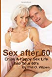 Sex after 60: Tips For Enjoying A Healthy And Happy Sex Life after turning 60