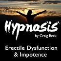 Ho'oponopono Hypnosis: Erectile Dysfunction & Impotence  by Craig Beck Narrated by Craig Beck
