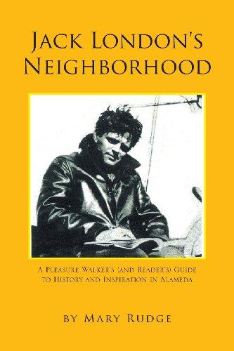 Jack 's Neighborhood: ein Vergnügen-Walker und Reader's Guide to Geschichte und Inspiration in Alameda