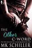The Other C-Word (In Other Words)