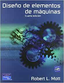 Diseno de Elementos de Maquinas: ROBERT L. MOTT: 9789702608127: Amazon