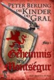 img - for Das Geheimnis des Monts gur: Folge I des 17-b ndigen Kreuzzug-Epos Die Kinder des Gral (German Edition) book / textbook / text book