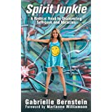 Spirit Junkie: A Radical Road to Discovering Self-Love and Miraclesby Gabrielle Bernstein