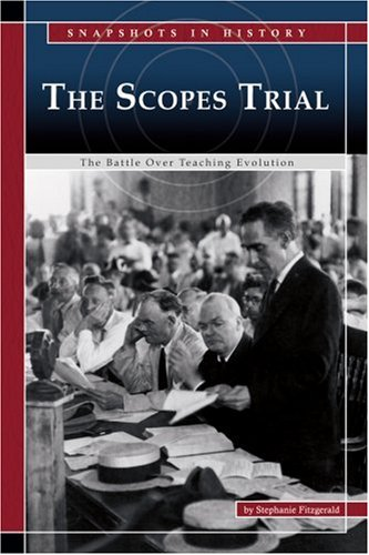 The Scopes Trial: The Battle over Teaching Evolution (Snapshots in History)